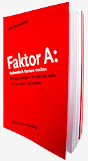 Faktor A: Authentisch Karriere machen